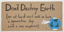 Don't Destroy Earth ...