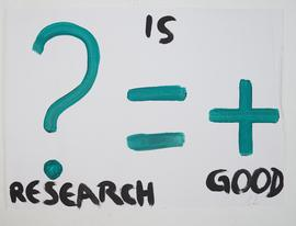 Research is Good / ? = +
